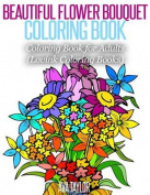 Beautiful Flower Bouquet Coloring Book