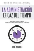 La Administracion Eficaz del Tiempo [Spanish]