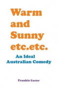 Warm and Sunny Etc. Etc.