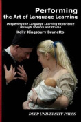 Performing the Art of Language Learning