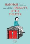 Hannah Arendt's Little Theater
