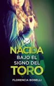 Nacida Bajo El Signo del Toro  [Spanish]
