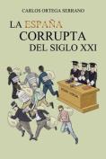 La Espana Corrupta del Siglo XXI [Spanish]