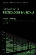 Laboratorio Di Tecnologie Musicali - Teoria E Pratica Per I Licei Musicali, Le Scuole Di Musica E I Conservatori - Volume 2 [ITA]