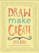 Draw, Make, Create: APT8 Kids