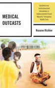 Medical Outcasts