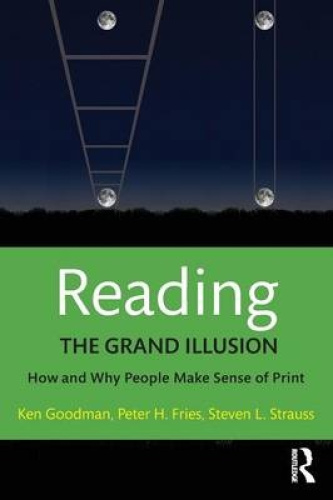 Reading: The Grand Illusion: How and Why People Make Sense of Print.