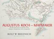 Augustus Koch - Mapmaker