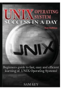 Unix Operating System Success in A Day