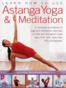 Learn How to Use Astanga Yoga & Meditation