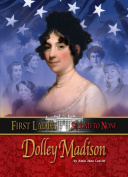 Dolley Madison (First Ladies