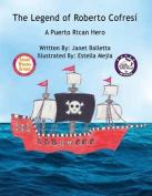 The Legend of Roberto Cofresi a Puerto Rican Hero