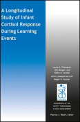 A Longitudinal Study of Infant Cortisol Response During Learning Events (Monographs of the Society for Research in Child Development