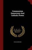 Communism Democracy and Catholic Power