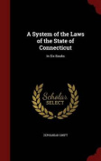 A System of the Laws of the State of Connecticut