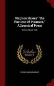 Stephen Hawes' the Pastime of Pleasure, Allegorical Poem
