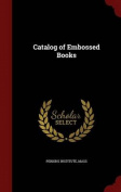 Catalog of Embossed Books
