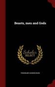 Beasts, Men and Gods