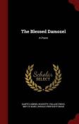 The Blessed Damozel: A Poem