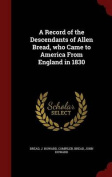 A Record of the Descendants of Allen Bread, Who Came to America from England in 1830
