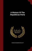 A History of the Republican Party
