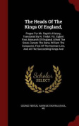 The Heads of the Kings of England,
