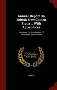Annual Report on British New Guinea from ... with Appendices