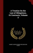 A Treatise on the Law of Obligations, or Contracts, Volume 2