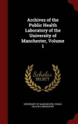 Archives of the Public Health Laboratory of the University of Manchester; Volume 1