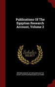 Publications of the Egyptian Research Account, Volume 2