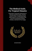 The Medical Guide, for Tropical Climates