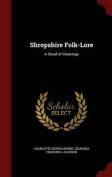 Shropshire Folk-Lore