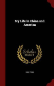 My Life in China and America