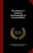 Mt. Lebanon to Vermont; Autobiography of George Haddad