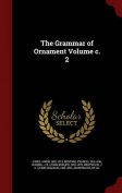 The Grammar of Ornament Volume C. 2