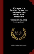 A Defence of a Treatise, Entitled the Gospel of Christ Worthy of All Acceptation