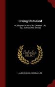 Living Unto God