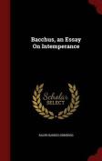 Bacchus, an Essay on Intemperance