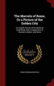 The Marvels of Rome, or a Picture of the Golden City