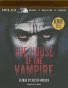 The House of the Vampire [Audio]