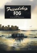 Friendship Fog