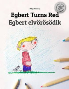 Egbert Turns Red/Egbert Elvorosodik