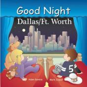 Good Night Dallas/Fort Worth [Board Book]