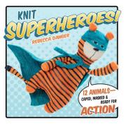 Knit Superheroes!