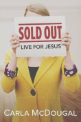 Sold Out: Live for Jesus