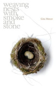 Weaving Nests with Smoke and Stone