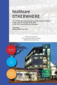 Healthcare Otherwhere. Proceedings of the 34th UIA/Phg International Seminar on Public Healthcare Facilities Durban, South Africa. August 03-07, 2014. Premium Edition