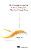 New Strategic Research on China (Shanghai) Pilot Free Trade Zone