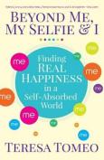 Beyond Me, My Selfie, and I
