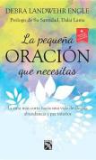 Pequena Oracion Que Necesitas, La [Spanish]